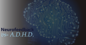 Neurofeedback treatment for ADHD